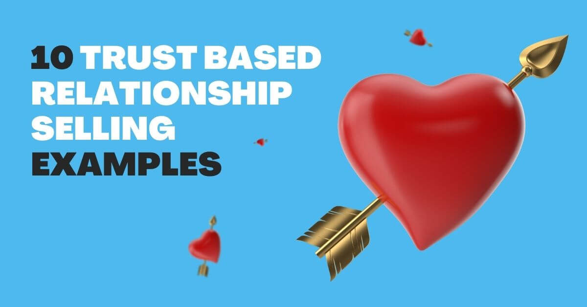 10 Relationship Selling Examples That will Propel Your Sales