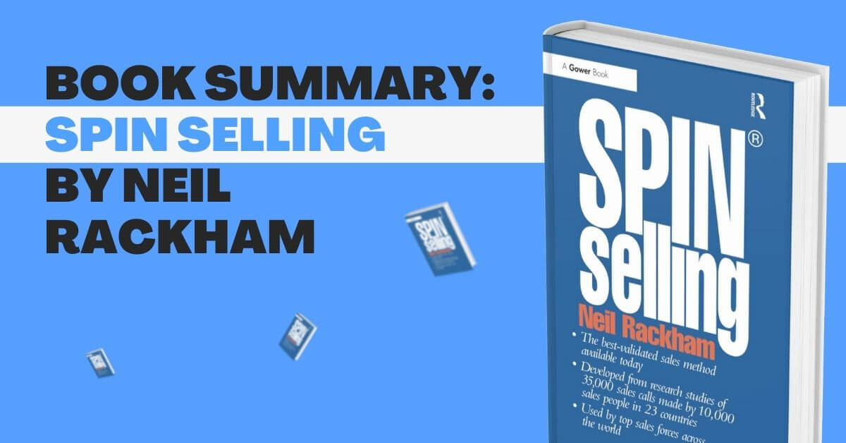 SPIN Selling by Niel Rackham – Book Summary