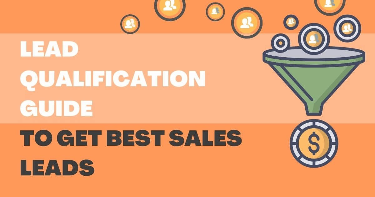 Lead Qualification Guide To Get Best Sales Leads in 2022