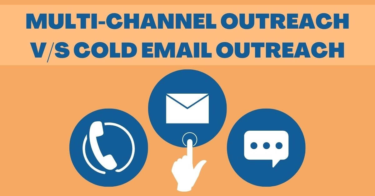 Multi-Channel Outreach Vs Cold Email Outreach – Difference