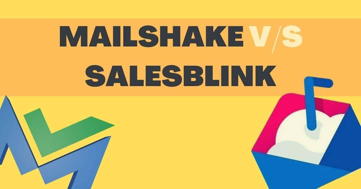 Mailshake V/S SalesBlink – Which Is Better For Your Business?