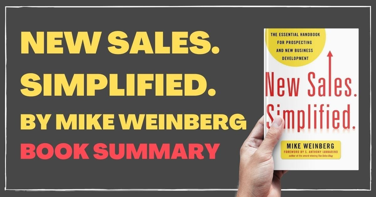New Sales. Simplified by Mike Weinberg – Book Summary