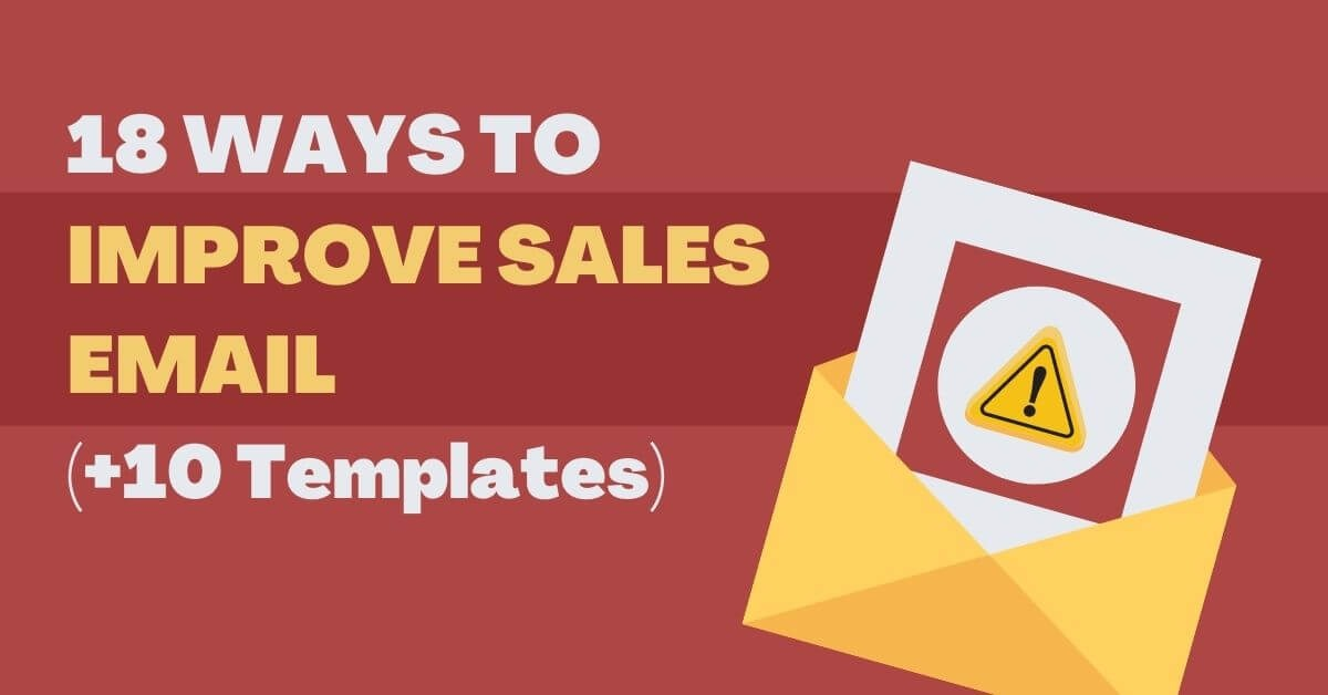 18 Ways To Improve Sales Email in 2022 (+10 Templates)
