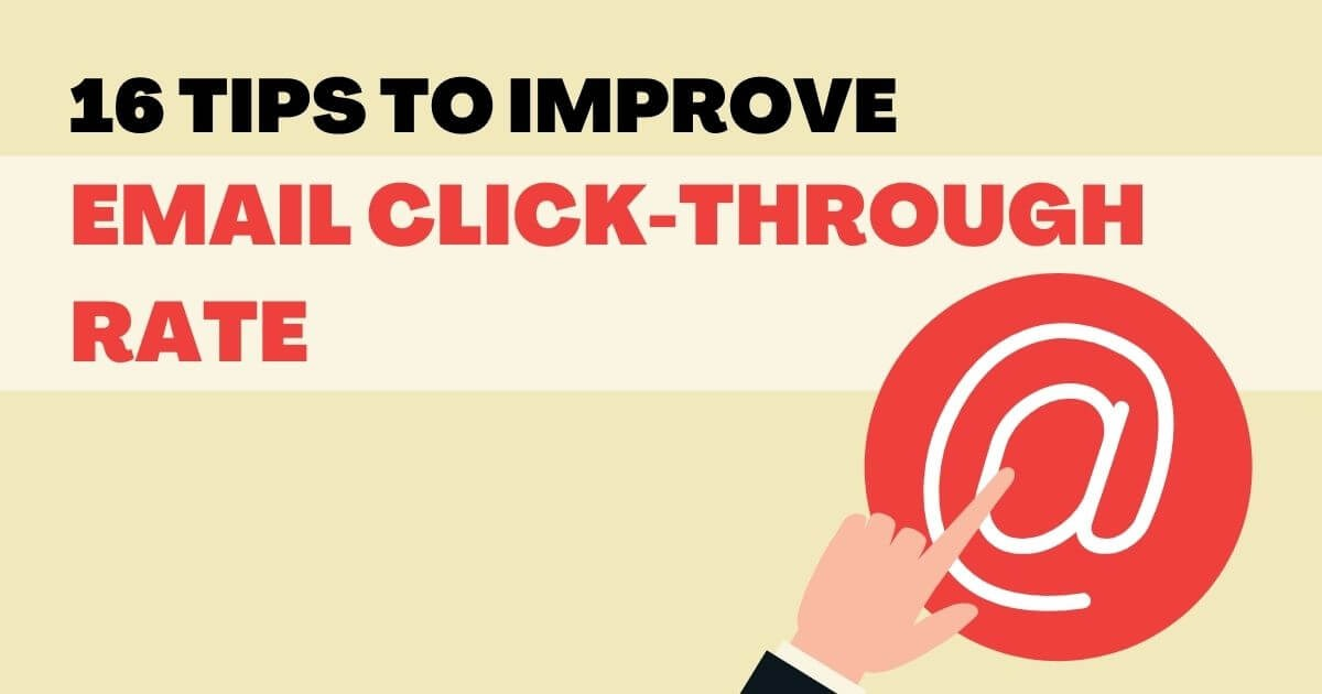 16 Tips To Improve Email Click-Through Rate (CTR) in 2022