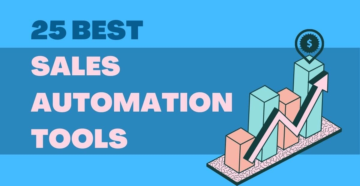 25 Best Sales Automation Tools (Updated list for 2022)