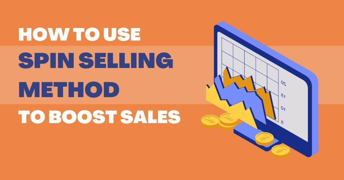 How to use the SPIN Selling method to boost sales?