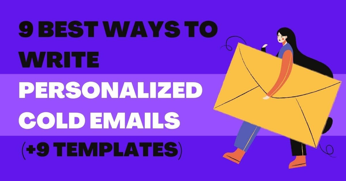 9 Best Ways To Write Personalized Cold Emails (+9 Templates)