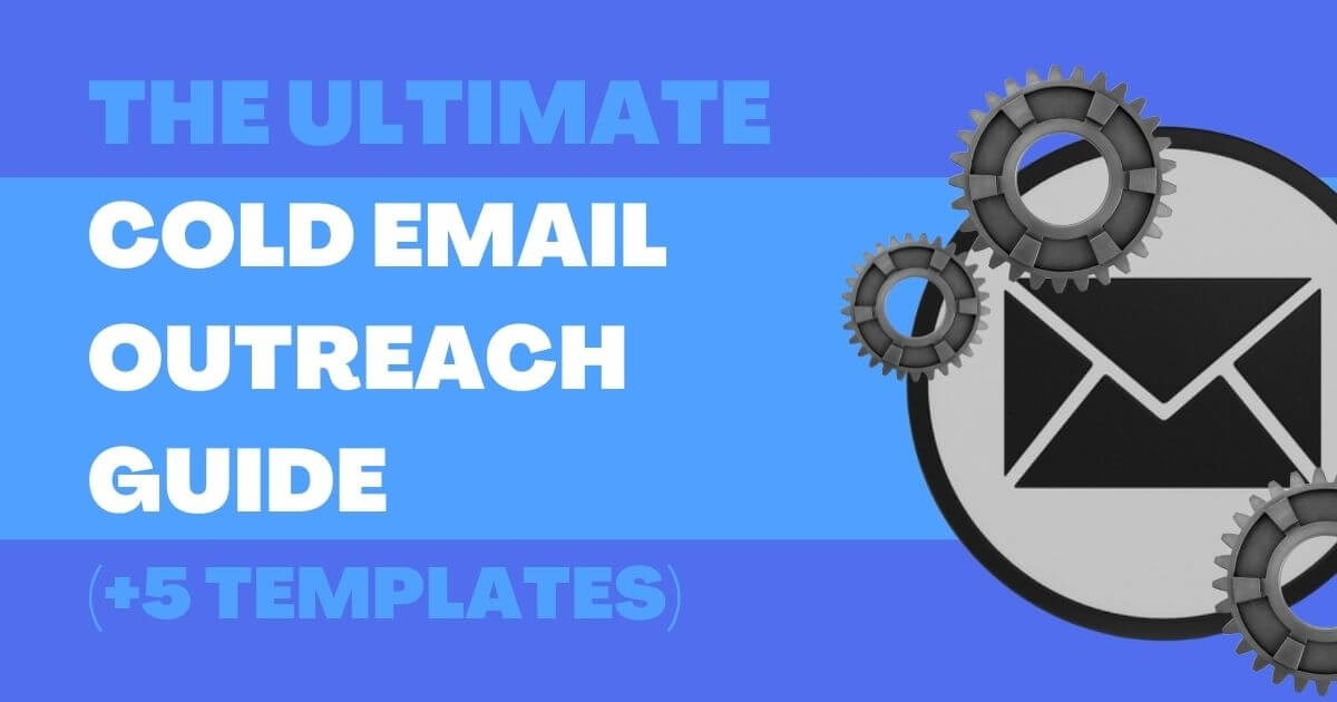 The Ultimate Cold Email Outreach Guide (+5 Templates)